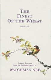 The Finest of the Wheat, Volume | Watchman Nee |
