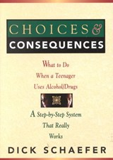 Choices and Consequences | Dick Schaefer |