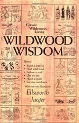 Wildwood Wisdom | Ellsworth Jaeger |