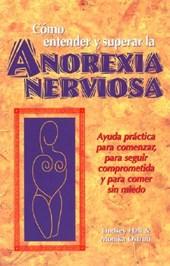 Como Entender y Superar La Anorexia Nervosa