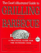 The Cook's Illustrated Guide To Grilling And Barbecue | auteur onbekend |