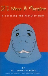 If I Were a Manatee Coloring and Activity Book