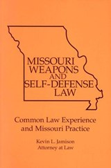 Missouri Weapons and Self-Defense Law | Kevin Jamison |