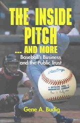 The Inside Pitch...and More | Gene A. Budig |