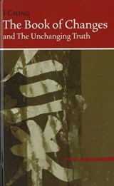 The Book of Changes and the Unchanging Truth / Tien TI Pu I Chih Ching | Hua Ching Ni |