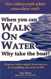 When You Can Walk on Water Why Take the Boat?