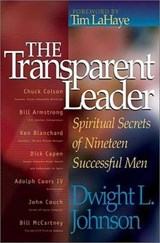 The Transparent Leader | Dwight L. Johnson |