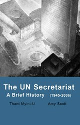 The Un Secretariat | Amy Thant Myint-U; Scott |