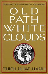 Old Path, White Clouds | Thich Nhat Hanh |