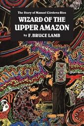 Wizard Of Upper Amazon