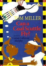 Can a Coal Scuttle Fly? | Camay Calloway Murphy |