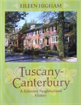 Tuscany Canterbury - A Baltimore Neighborhood History | Eileen Higham |