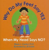 Why Do My Feet YES When My Head Says NO? | Eileen L. Cooley |