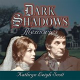 Dark Shadows Memories | Kathryn Leigh Scott |