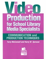 Video Production for School Library Media Specialists | Mcconnell, Terry ; Sprouse, Harry W. |