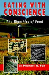 Eating with Conscience | Michael W. Fox |