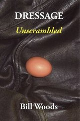 Dressage Unscrambled | Bill Woods |