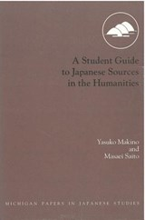 A Student Guide to Japanese Sources in the Humanities | Yasuko Makino |
