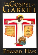 Gospel of Gabriel | Edward Hays |