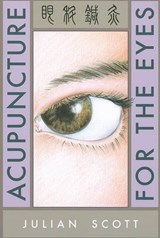 Acupuncture For The Eyes | Julian Scott |