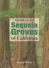 A Guide to the Sequoia Groves of California | Dwight Willard |