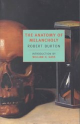 The Anatomy of Melancholy | Robert Burton & William H. Gass |