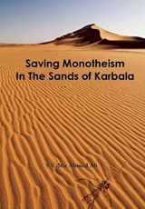 Saving Monotheism in the Sands of Karbala | S. V. Mir Ahmed Ali |