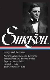 Emerson Essays and Lectures | Ralph Waldo Emerson |