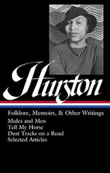 Folklore, Memoirs, and Other Writings | Zora Neale Hurston |