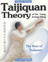 Taijiquan Theory of Dr. Yang, Jwing-Ming