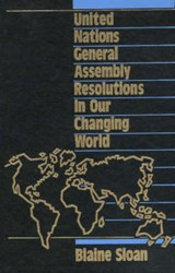 United Nations General Assembly Resolutions in Our Changing World | Blaine Sloan |