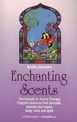 Enchanting Scents (Secrets of Aromatherapy) | Monika Juenemann |