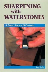 Sharpening With Waterstones | Ian J. Kirby |