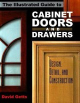 The Illustrated Guide to Cabinet Doors and Drawers | David Getts |