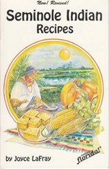 Seminole Indian Recipes | Joyce LaFray |