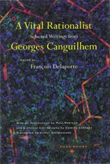A Vital Rationalist - Selected Writings from Georges Canguilhem | Georges Canguilhem |