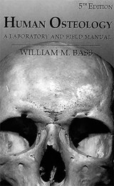 Human Osteology | William M. Bass |