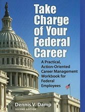 Take Charge of Your Federal Career | Dennis V. Damp |