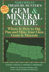 Northwest Treasure Hunter's Gem & Mineral Guide | Kathy J. Rygle |