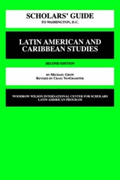 Scholars' Guide to Washington D.C. for Latin American and Caribbean Studies
