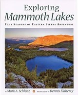 Exploring Mammoth Lakes | Mark A. Schlanz |