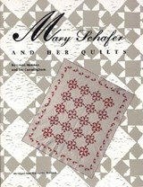Mary Schafer and Her Quilts | Gwen Marston |