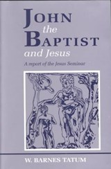 John the Baptist and Jesus | W. Barnes Tatum |