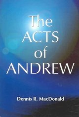 The Acts of Andrew | Dennis R. MacDonald |