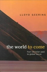 The World to Come | Lloyd George Geering |