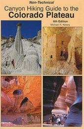 Non-Technical Canyon Hiking Guide to the Colorado Plateau