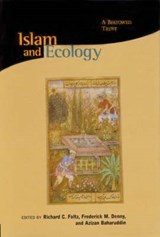 Islam and Ecology - A Bestowed Trust | FOLTZ,  Richard C |