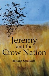Jeremy and the Crow Nation | Tatiana Strelkoff |