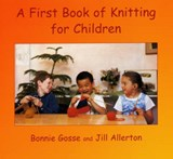 A First Book of Knitting for Children | Bonnie Gosse |