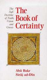 The Book of Certainty | Abu Bakr Siraj Ad-Din |